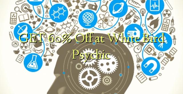 Pata 60% Toka kwenye Nyenye Nyeupe ya Psychic