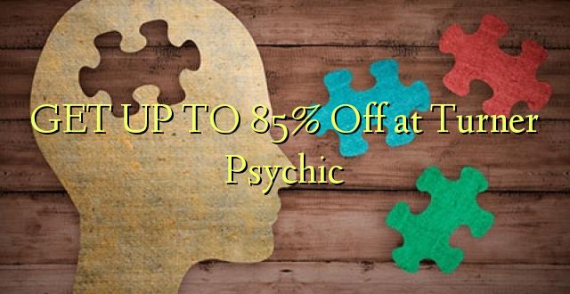 Pata hadi 85% Toka kwenye Turner Psychic