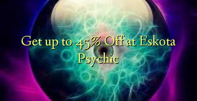 Pata hadi 45% Pungua kwenye Eskota Psychic