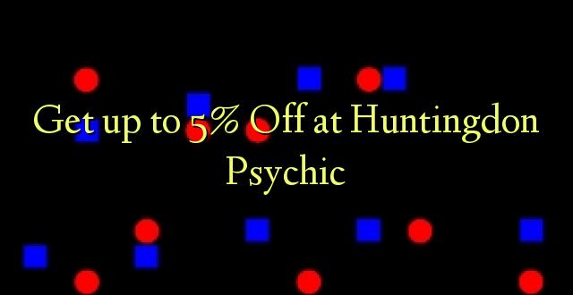 Pata hadi 5% Toka kwenye Huntingdon Psychic
