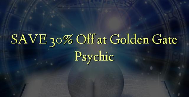 SAVE 30% Toka kwenye Gate ya Golden Golden Psychic