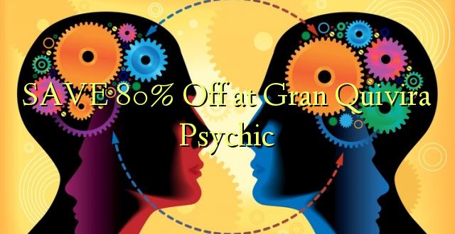 SAVE 80% Toa kwenye Gran Quivira Psychic