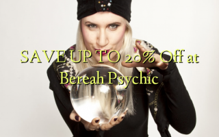 SAVE UP TO 20% Off em Bereah Psychic