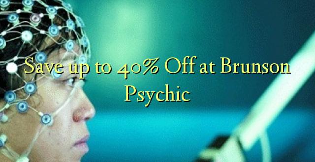 Hifadhi hadi 40% Toka kwenye Brunson Psychic