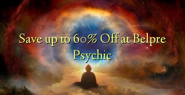 Hifadhi hadi 60% Ondoka kwenye Psychic ya Belpre
