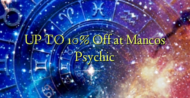 UP TO 10% Toka kwenye Mancos Psychic
