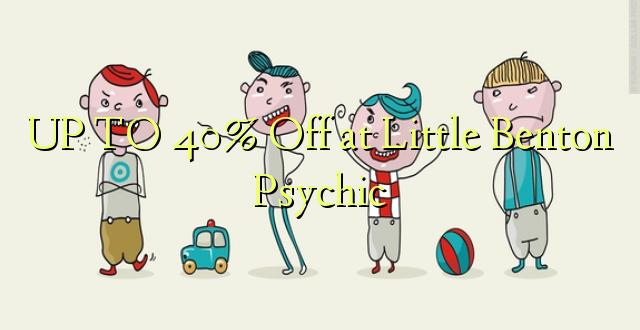UP TO 40% Toa kwenye Kidogo cha Benton Psychic