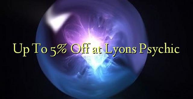 Hadi kwa 5% Toka kwenye Lyons Psychic