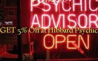 Pata 5% Toka kwenye Hibbard Psychic