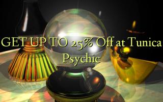 Tunica Psychic-də 25% -ə qədər endir