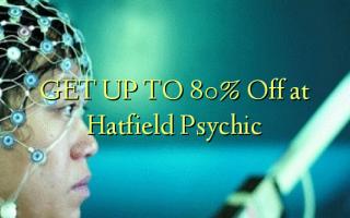 FÅ OP TIL 80% Off på Hatfield Psychic