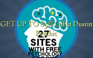 FÅ OP TIL 85% Off på Dustin Psychic
