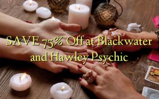 Gem 75% Off ved Blackwater og Hawley Psychic