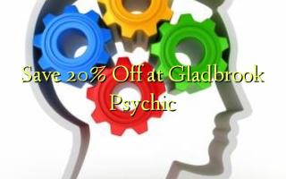 Gladbrook Psychic-da 20% -ni qorumaq