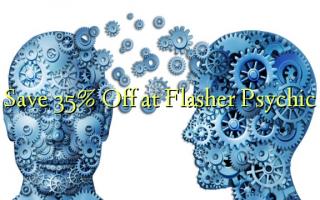 Flasher Psychic-də 35% -ni Saxla