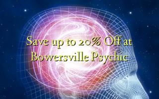 Gem op til 20% Off på Bowersville Psychic