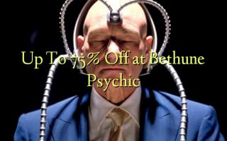 Bethune Psychic-da 75% -ə qədər