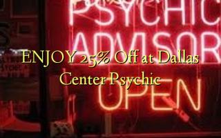 Furahia 25% Nenda kwenye Dallas Center Psychic