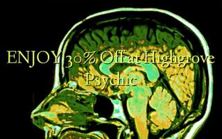 Furahia 30% Toa kwenye Highgrove Psychic