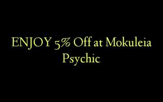 Furahia 5% Toa kwenye Mokuleia Psychic