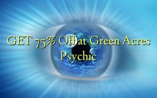 Pata 75% Ondoka kwenye Psychic ya Green Acres