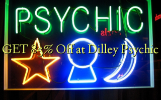 በ Dilley Psychic ላይ GET 85% ቅናሽ ያግኙ
