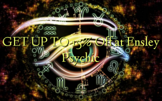 GET UP TO 15% Off at Ensley Psychic