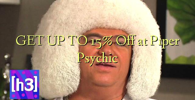 Pata hadi 15% Pata kwenye Piper Psychic