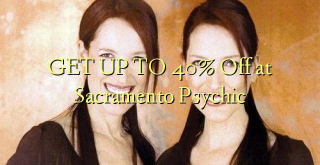 Pata hadi 40% Omba kwenye Sacramento Psychic