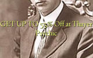 Pata hadi 55% Toka kwenye Thayer Psychic