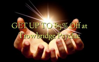 Pata hadi 85% Toka kwenye Trowbridge Psychic
