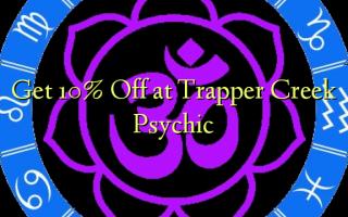 Pata 10% Toka kwenye Trapper Creek Psychic