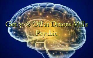 Pata 30% Toa kwenye Dixons Mills Psychic