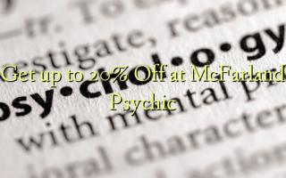 Pata hadi 20% Toka kwenye McFarland Psychic