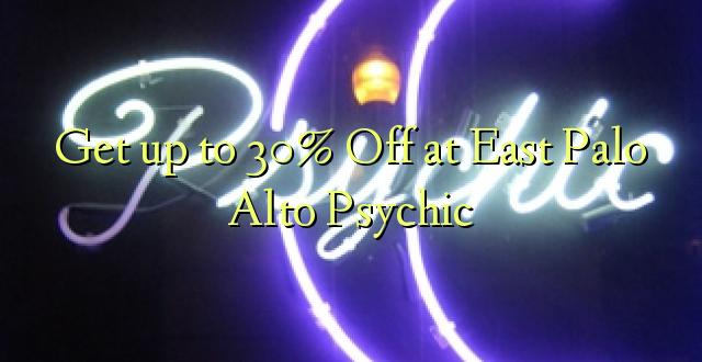 Pata hadi 30% Toka kwenye Palo Alto Psychic Mashariki