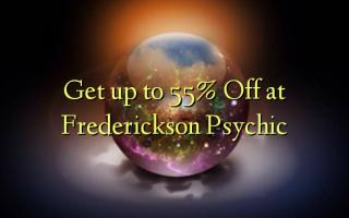 Pata hadi 55% Fungua kwenye Frederickson Psychic