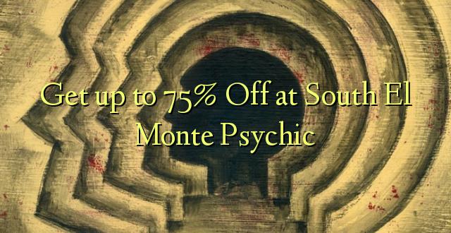 Pata hadi 75% Toka kwenye Kusini El Monte Psychic