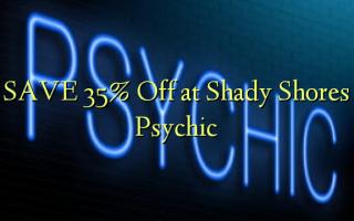 SAVE 35% Toka kwenye Shady Shores Psychic