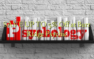 SAVE UP TO 5% Off at Burr Ridge Psychic