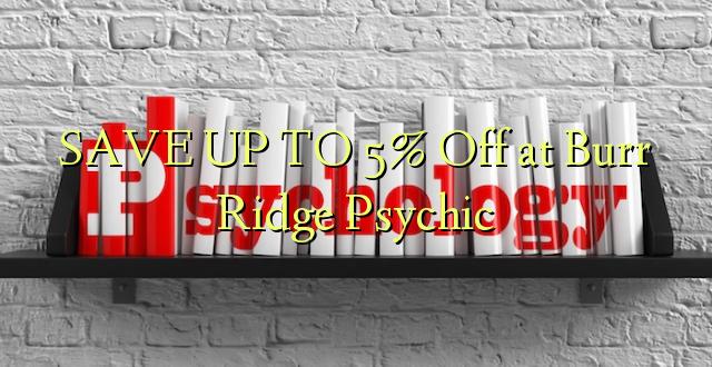 SAVE UP TO 5% Toka kwenye Burr Ridge Psychic