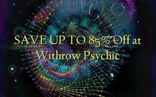 SAVE UP TO 85% Kutoka kwa Withrow Psychic