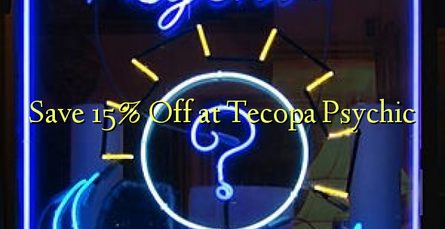 Hifadhi 15% Toka kwenye Tecopa Psychic