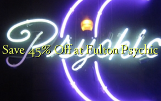 Hifadhi 45% Fungua kwenye Fulton Psychic