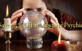 Hifadhi 75% Toa kwenye Mesquite Psychic