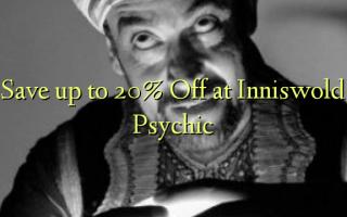 Hifadhi hadi 20% Fungua kwenye Psychic ya Inniswold