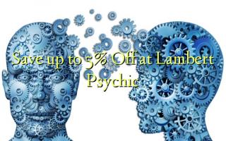 በ Lambert Psychic እስከ 5% ይቀንሱ