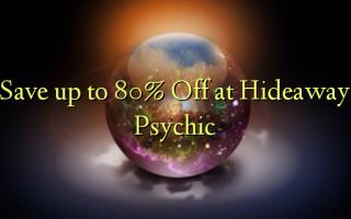 በ Hideaway Psychic ላይ እስከ 80% ቅናሽ ይቆጠቡ