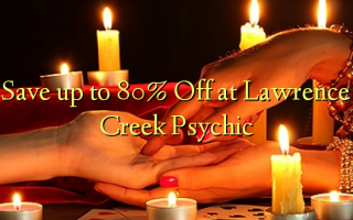 ለ Lawrence Creek Psychic እስከ 80% ይቀንሱ