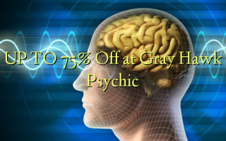 UP TO 75% Off kwenye Grey Hawk Psychic