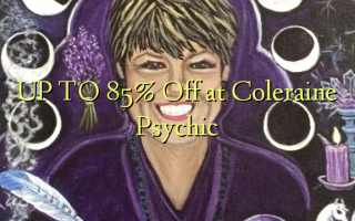 UP TO 85% Toka kwenye Coleraine Psychic